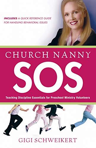 Church Nanny SOS: Teaching Discipline Essentials for Preschool Ministry Volunteers