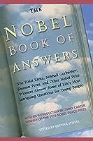 The Nobel Book of Answers: The Dalai Lama, Mikhail Gorbachev, Shimon Peres, a