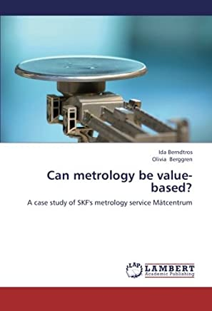 Can metrology be value-based?: A case study of SKFs metrology service Mätcentrum