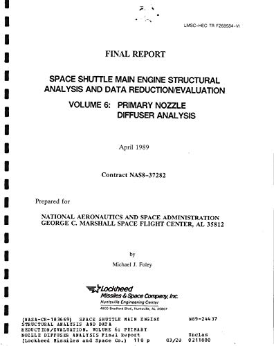 Space Shuttle Main Engine structural analysis and data reduction/evaluation. Volume 6: Primary nozzle diffuser analysis (English Edition)