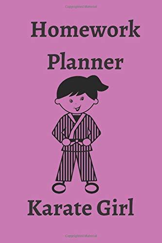 Homework Planner Karate Girl: Diary for Homework - School or Karate Class For The Girl That Loves Karate. (MMA, Band 1)