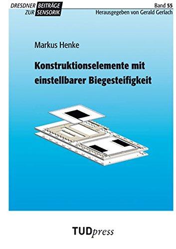 Konstruktionselemente mit einstellbarer Biegesteifigkeit (Dresdner Beiträge zur Sensorik)