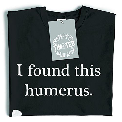 Novelty T Shirt I Found This Humerus Humourous Pun - (Black/Small)