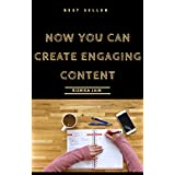 Now you can Create Engaging Content (English Edition)