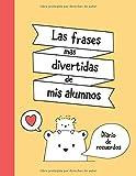 Las Frases Mas Divertidas de Mis Alumnos: Diario de Recuerdos | Regalo Personalizado Maestra | Regal...