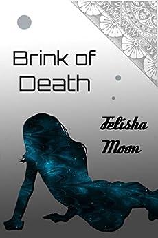 Brink of Death (Starship on the Run Book 4) by [Felisha Moon]
