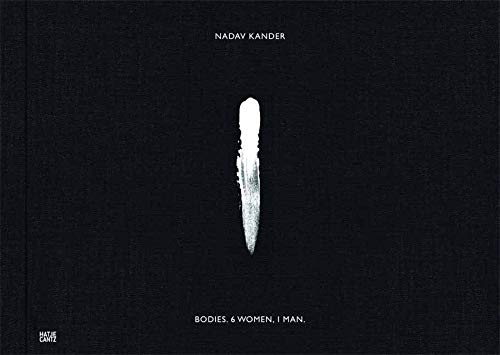 Nadav Kander: Bodies. 6 Women. 1 Man