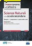 Scienze naturali nella scuola secondaria. Manuale per prove scritte e orali del concorso a cattedra classi A28, A50. Con software di simulazione