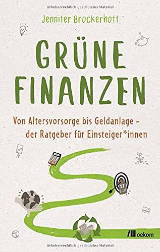 Grüne Finanzen: Von Altersvorsorge bis Geldanlage – der Ratgeber für Einsteiger*innen