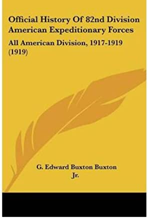 Official History of 82nd Division American Expeditionary Forces: All American Division, 1917-1919 (1919) (Paperback) - Common