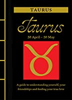 Taurus: A Guide to Understanding Yourself, Your Friendships and Finding Your True Love (Chinese Bound Zodiac)
