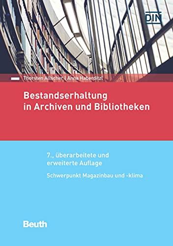 Bestandserhaltung in Archiven und Bibliotheken (German Edition)