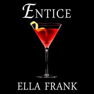 Entice     Exquisite Series, #2              By:                                                                                                                                 Ella Frank                               Narrated by:                                                                                                                                 Mackenzie Cartwright                      Length: 11 hrs and 18 mins     179 ratings     Overall 4.4
