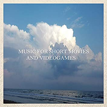 Music For Short Movies and Videogames