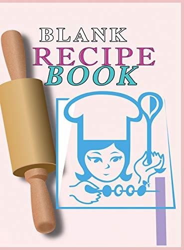 Blank Recipe Book: : Blank Recipe Book To Write In Blank Cooking Book Recipe Journal 100 Recipe Journal and Organizer: blank recipe book journal blank ... recipe book easy: Blank Recipe Book - 100-R
