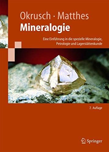 Mineralogie: Eine Einführung in die spezielle Mineralogie, Petrologie und Lagerstättenkunde