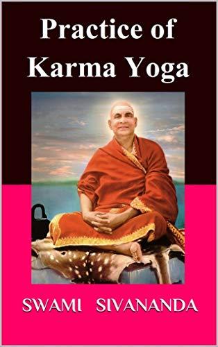 Practice of Karma Yoga: Work is God... (English Edition)
