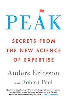 Peak: Secrets from the New Science of Expertise by [Anders Ericsson, Robert Pool]