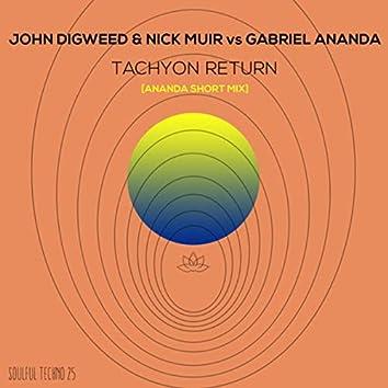 Tachyon Return (Ananda Short Mix)