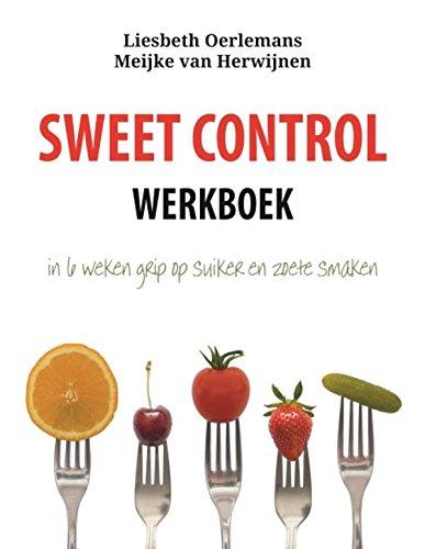 Sweet control: in 6 weken grip op suiker en zoete smaken