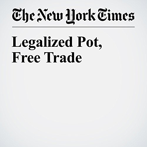 Legalized Pot, Free Trade audiobook cover art