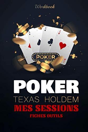 poker Texas Holdem - mes sessions - fiches outils - workbook: livre de poker avec un ensemble d'outils pour joueurs de poker en casinos, cercles et en ligne
