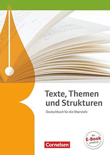 Texte, Themen und Strukturen - Deutschbuch für die Oberstufe - Allgemeine Ausgabe - 2-jährige Oberstufe: Schülerbuch
