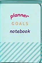 planner goals notebook: This book helps to organize the goals, times and affairs of your life 100 pages size 6×9