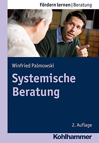 Systemische Beratung (Fördern lernen, Band 14)