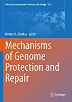 Mechanisms of Genome Protection and Repair (Advances in Experimental Medicine and Biology, 1241)