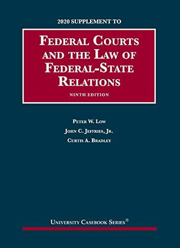 Compare Textbook Prices for Federal Courts and the Law of Federal-State Relations, 9th, 2020 Supplement University Casebook Series 2020 Edition ISBN 9781647080679 by Low, Peter W.,Jeffries Jr., John C.,Bradley, Curtis A.