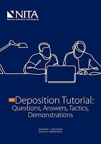 Compare Textbook Prices for The Deposition Tutorial: Questions, Answers, Tactics, Demonstrations NITA New Edition ISBN 9781601567918 by Anthony J. Bocchino,David A. Sonenshein