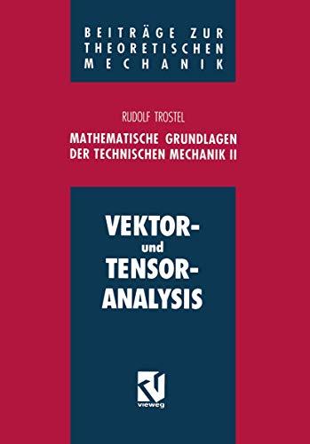 Mathematische Grundlagen der Technischen Mechanik II: Vektor- und Tensoranalysis (Beiträge zur Theoretischen Mechanik)