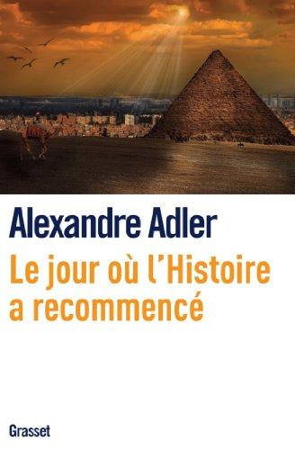 Le jour où l'histoire a recommencé (Documents Français) (French Edition) by [Alexandre Adler]
