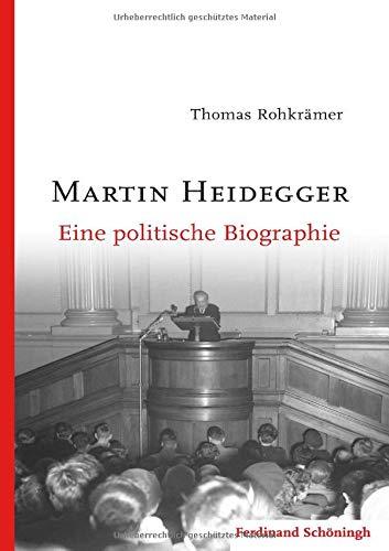 Martin Heidegger: Eine politische Biographie