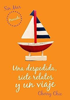 Una despedida, siete relatos y un viaje (Sin Mar) de [Cherry Chic]