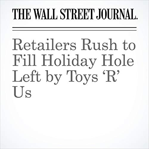 Retailers Rush to Fill Holiday Hole Left by Toys 'R' Us copertina