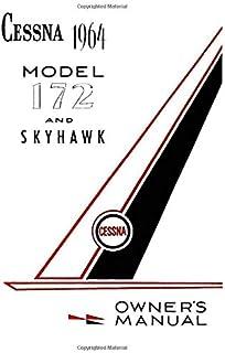 Cessna 1964 Model 172 and Skyhawk Owner's Manual: Pilot Information Manual (POH) / Aircraft Flight Manual (AFM)