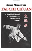 T'ai Chi Ch'uan: A Simplified Method of Calisthenics for Health & Self Defense by Cheng Man-ch'ing (1981-01-31)