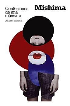 Confesiones de una máscara (El libro de bolsillo - Bibliotecas de autor - Biblioteca Mishima nº 3090) PDF EPUB Gratis descargar completo