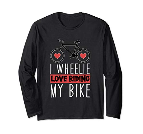 I Wheelie Love Fahrrad fahren Bicycle Riding My Bike Langarmshirt