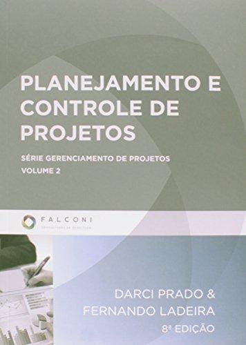 Planejamento e Controle de Projetos - Volume 2. Série Gerênciamento de Projetos