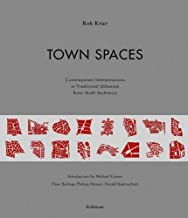 Town Spaces: Contemporary Interpretations in Traditional Urbanismkrier Kohl Architects