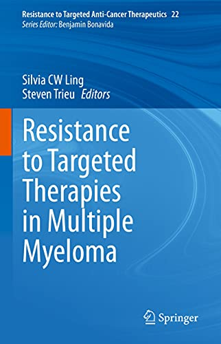 Resistance to Targeted Therapies in Multiple Myeloma (Resistance to Targeted Anti-Cancer Therapeutics Book 22) (English Edition)