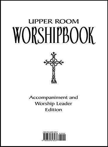 Upper Room Worshipbook: Accompaniment and Worship Leader Edition