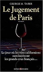 Le jugement de Paris - Le jour où les vins californiens surclassèrent les grands crus français de George M. Taber