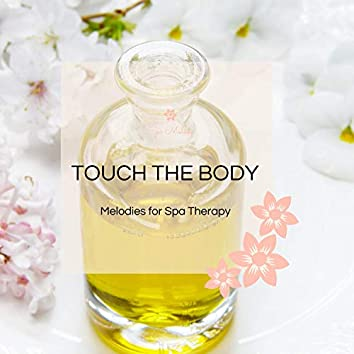 Touch The Body - Melodies For Spa Therapy