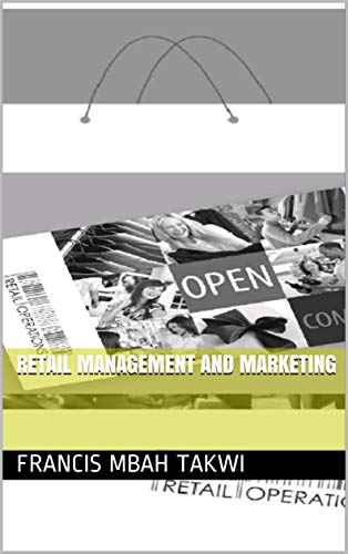 RETAIL MANAGEMENT AND MARKETING (English Edition)