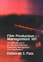 Film Production Management 101: The Ultimate Guide for Film and Television Production Management and Coordination (Michael Wiese Productions)