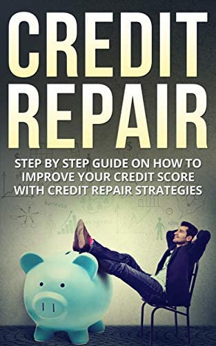 Credit Repair Step By Step Guide On How To Improve Your Credit Score With Credit Repair Strategies product image